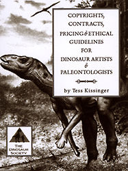 >Copyrights, Contracts, Pricing &amp; Ethical Guidelines for Dinosaur Artists and Paleontologists</em><br /> by Tess Kissinger